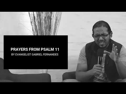 SCRIPTURE PRAYERS FROM PSALM 11 WITH EVANGELIST GABRIEL FERNANDES
