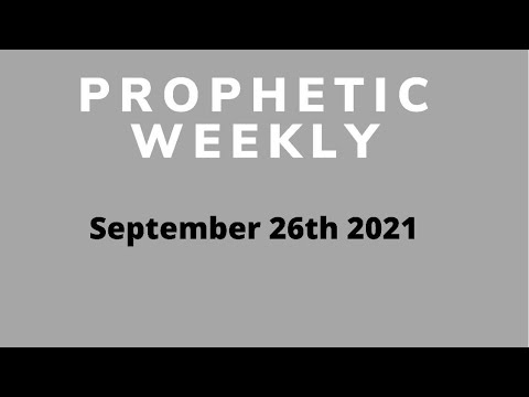 Prophetic Weekly Sept 26th 2021