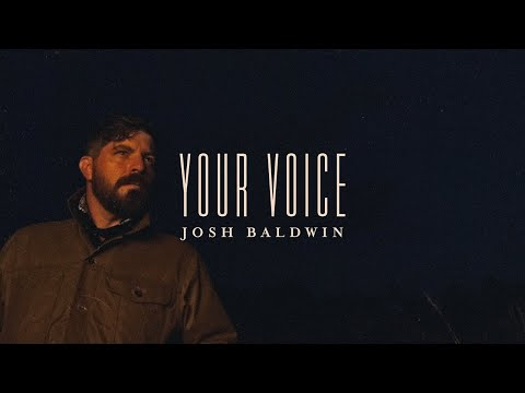Your Voice - Josh Baldwin  Evidence