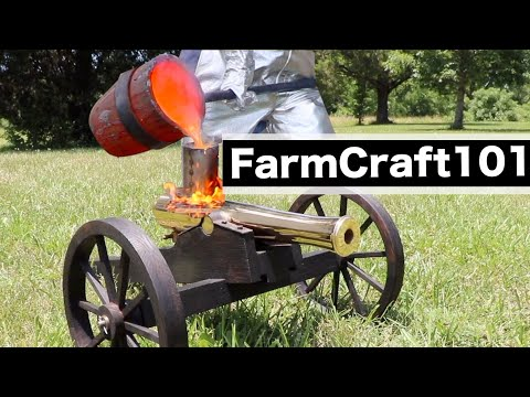 Making A Bronze Cannon Replica, Start To Finish.  FarmCraft101 - UCO4AaIooUgGTlBH64KWO76w