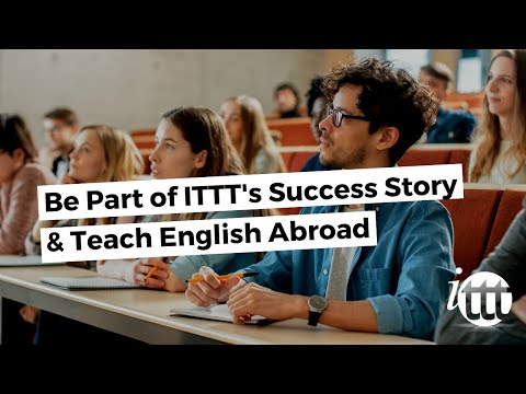 Be Part of ITTT's Success Story and Teach English Abroad