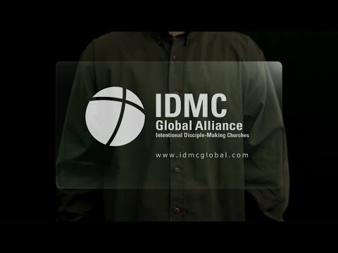 IDMC Concept - GLOBAL ALLIANCE OF INTENTIONAL DISCIPLE MAKING CHURCHES