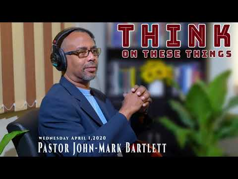 Think on These Things - April 1, 2020