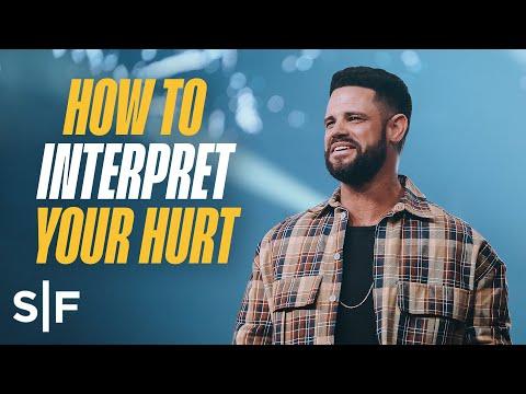 How To Interpret Your Hurt  Steven Furtick
