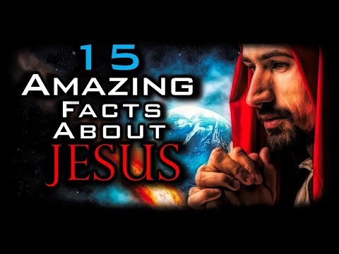 15 AMAZING FACTS ABOUT JESUS - That Will Inspire You Like Never Before!!