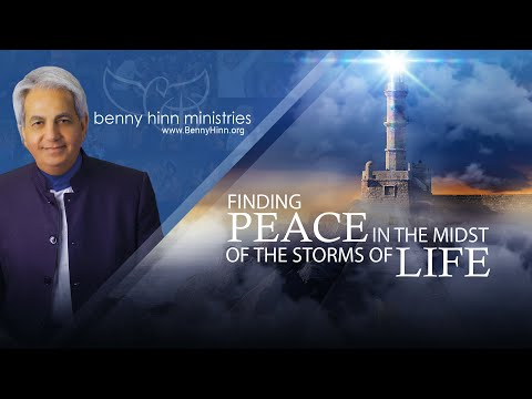 Finding Peace in the Midst of the Storms of Life. A special word from Benny Hinn