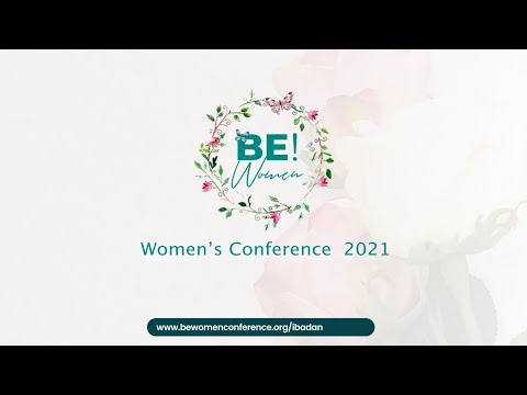 BE Women's Conference 2021  Planting, Rooting & Uprooting  Ibadan