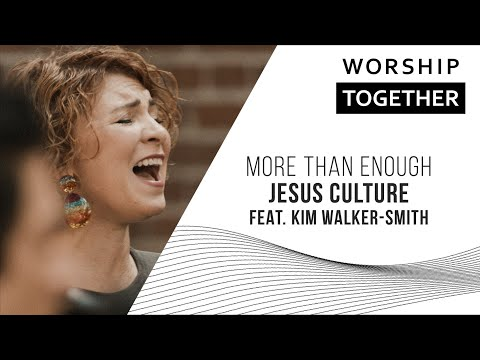 More Than Enough // Jesus Culture (Feat. Kim Walker-Smith) // New Song Cafe