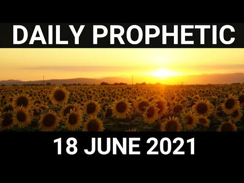 Daily Prophetic 18 June 2021 5 of 7