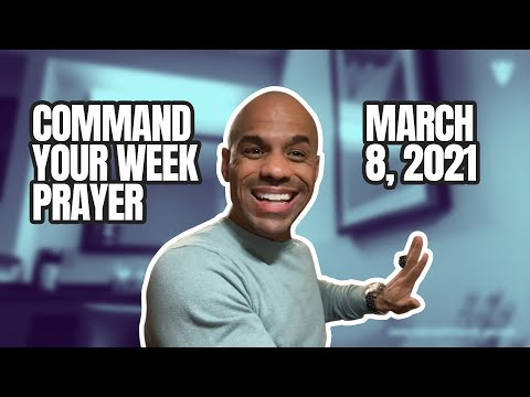 Command Your Week Prayer - March 8, 2021 - Bishop Kevin Foreman