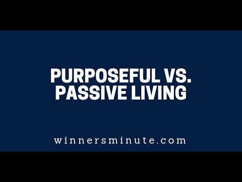 Purposeful vs. Passive Living  The Winner's Minute With Mac Hammond