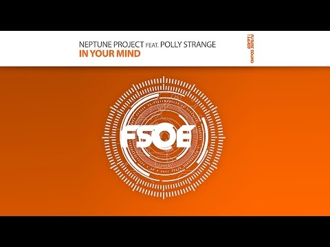 Neptune Project feat. Polly Strange - In Your Mind (Original Mix) - UCalCDSmZAYD73tqVZ4l8yJg