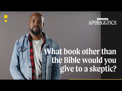 John Onwuchekwa  Other Than the Bible, What Book Would You Give to a Skeptic?
