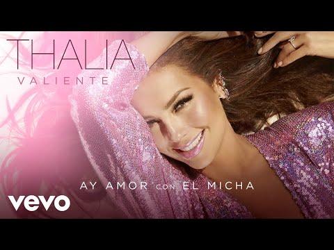 Thalía, El Micha - Ay Amor (Audio) - UCwhR7Yzx_liQ-mR4nMUHhkg