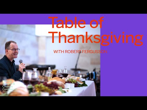 A Table Of Thanksgiving  Robert Fergusson  Hillsong Worship & Creative Conference 2018