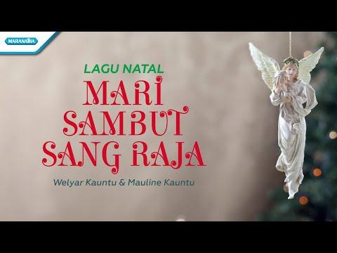 Welyar Kauntu, Mauline Kauntu - Mari Sambut Sang Raja