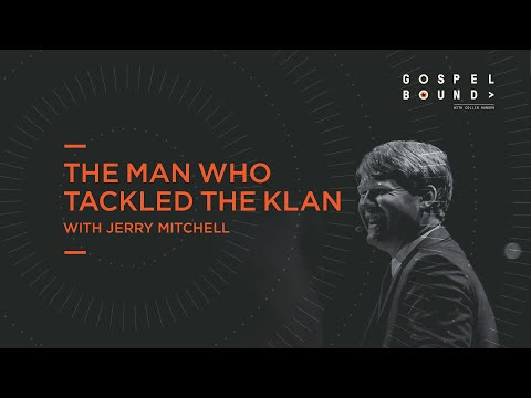 Jerry Mitchell  The Man Who Tackled the Klan  Gospelbound
