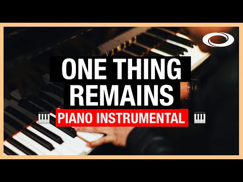 One Thing Remains - Piano Instrumental  Bethel  Jesus Culture