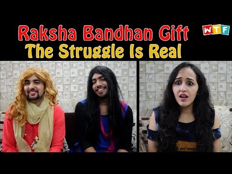 Raksha Bandhan Gift - The Struggle Is Real | What The Fukrey