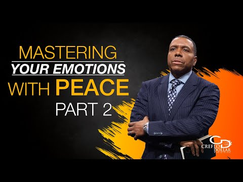 Mastering Your Emotions with Peace Pt. 2 - Episode 3