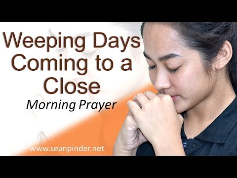 ESTHER 8 - WEEPING DAYS COMING TO A CLOSE - MORNING PRAYER (video)