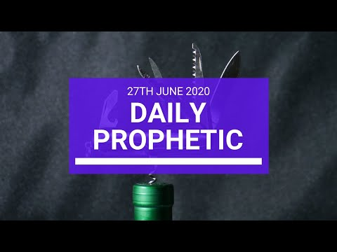 Daily Prophetic 27 June 2020 4 of 7