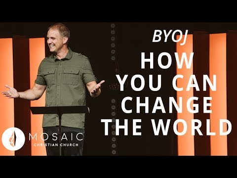BYOJ  How YOU Can Change the World  Matthew 10.40-42