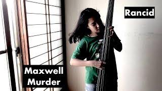 Maxwell Murder - Rancid - bass