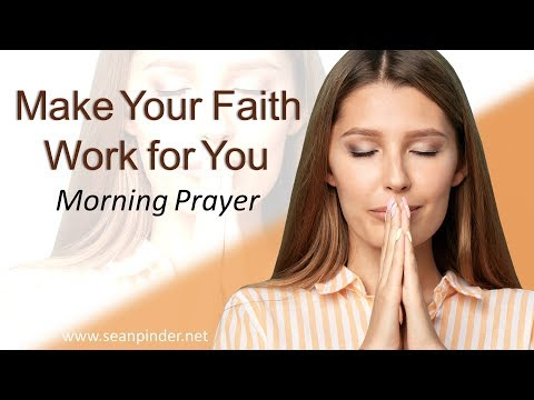 MARK 2 - MAKE YOUR FAITH WORK FOR YOU - MORNING PRAYER (video)