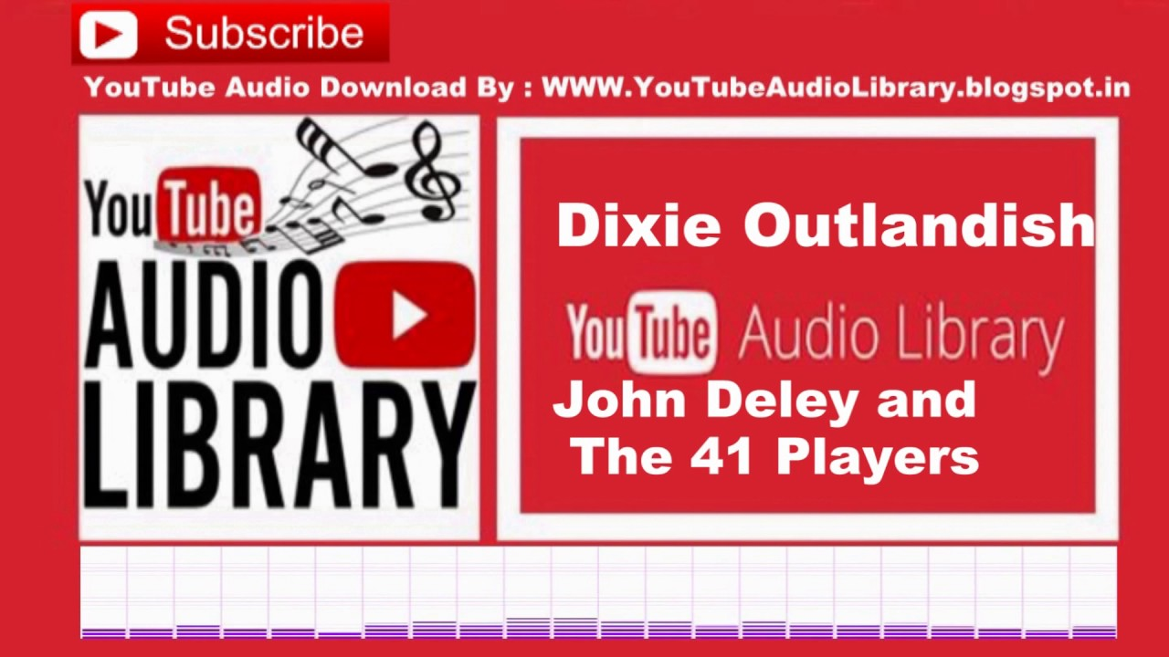 Dixie Outlandish John Deley and the 41 Players Audio Library – No