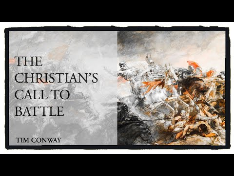 The Christian's Call To Battle - Tim Conway