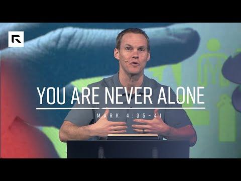 You Are Never Alone // Sermon // David Platt
