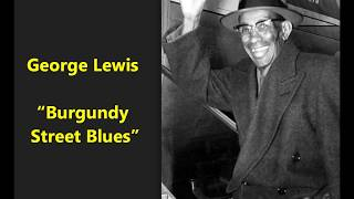 "George Lewis ""Burgundy Street Blues"" New Orleans dixieland jazz classic"
