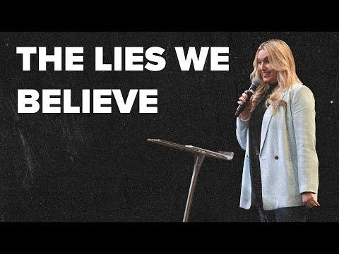 The Lies We Believe  Pastor Charla Turner