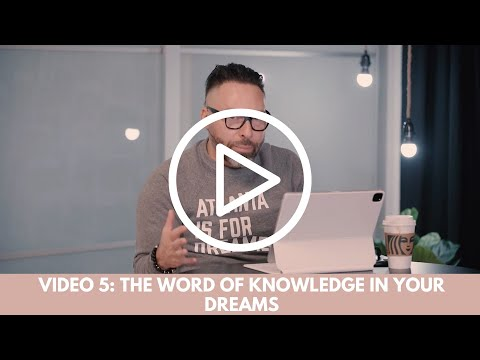 The Word of Knowledge In Your Dreams