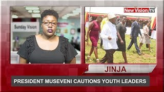 President Museveni cautions youth leaders