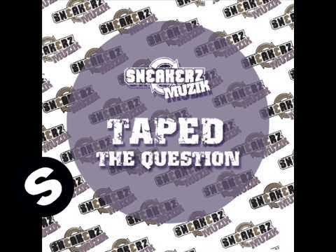 Taped  - The  Question (Leon Du Star Remix) - UCpDJl2EmP7Oh90Vylx0dZtA