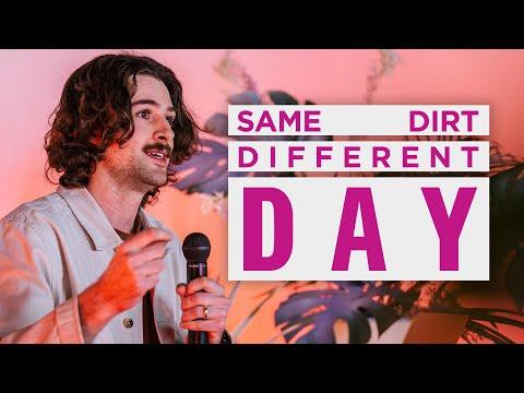Same Dirt, Different Day  Pastor Colton Born