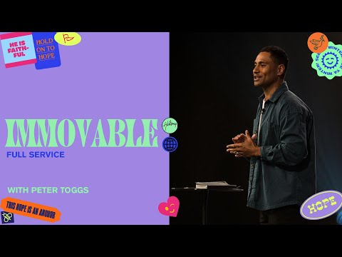Immovable  Peter Toggs  Hillsong Church Online