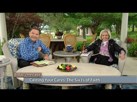 Casting Your Cares: The Six Is of Faith