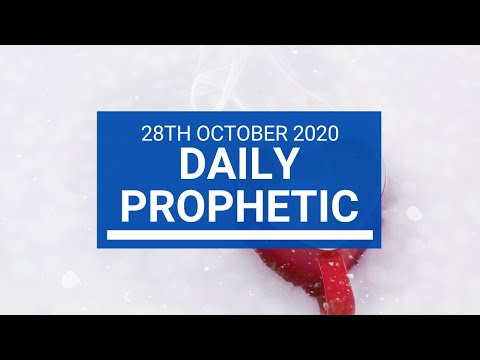 Daily Prophetic 28 October 2020 9 of 9 Daily Prophetic Word