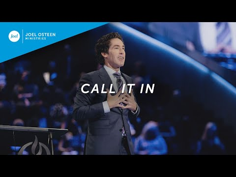 Call It In  Joel Osteen