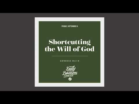 Shortcutting the Will of God - Daily Devotion