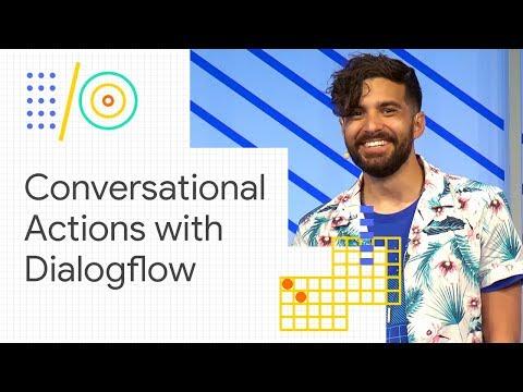 Build engaging conversations for the Google Assistant using Dialogflow (Google I/O '18) - UC_x5XG1OV2P6uZZ5FSM9Ttw