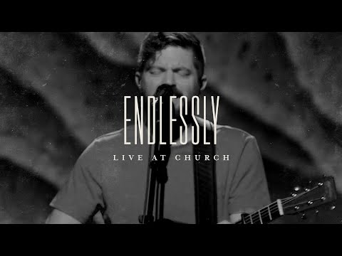 Endlessly (Live) - Josh Baldwin  Live at Church
