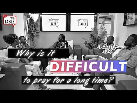 Bring It To The Table  EPISODE 13: Why is it difficult to pray for a long time?