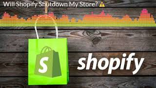 Will Shopify Shutdown My Store❓  | Challenges of