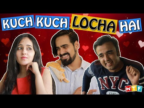 KUCH KUCH LOCHA HAI | WHAT THE FUKREY