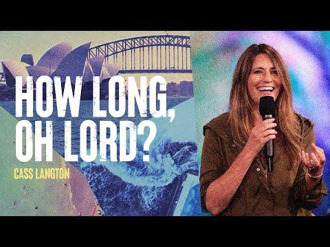 How Long Oh Lord?  Cass Langton  Hillsong Church Online