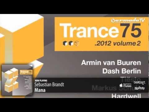 Sebastian Brandt - Mana (Trance 75 - 2012, Vol. 2 preview) - UCGZXYc32ri4D0gSLPf2pZXQ